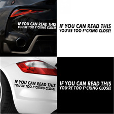 Funny Bumper Decal Rule IF YOU CAN READ THIS YOURE TOO F*CKING CLOSE Car Sticker