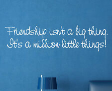 Friendship Isn't A Big Thing Home Decor Vinyl Wall Art Decal FR014