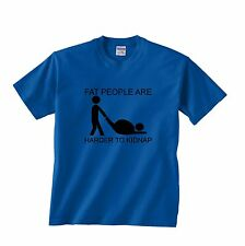 Fat People Are Harder To Kidnap T-Shirt - Size 4XL - 7XL T Shirt 5XL 6XL