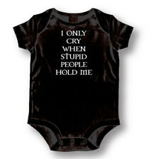 I Only Cry When Stupid People Hold Me Attitude Baby Romper Funny Message Suit