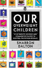 Our Overweight Children: What Parents, Schools, and Communities Can Do to Contr
