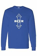 MEN'S LONG SLEEVE SHIRT Beer Goes In Beer Comes Out DRUNK ALCOHOL DRINKING TEE