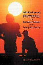 NEW Old Fashioned Football for Secondary Schools in the Twenty-First Century by