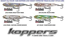 Koppers Live Target Yearling Baitball Topwater Walk the Dog Lures Any YWB Color