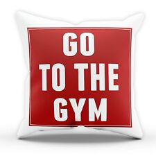 Go to the Gym Funny Pillow Cushion Cover Case Hipster Present Gift Bed Fitness