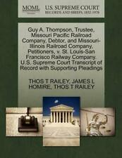 NEW Guy A. Thompson, Trustee, Missouri Pacific Railroad Company, Debtor, and Mis