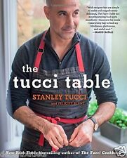 The Tucci Table by Stanley Tucci [Hardcover]
