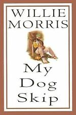 My Dog Skip, Willie Morris, Random House (1995-04-05)  Good Hardcover