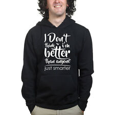 Smarter Than Everyone Funny Gift Sweatshirt Hoodie Shirt
