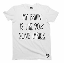 My Brain Is Like 90% Song Lyrics T-Shirt Unisex Mens Ladies Trendy HIPSTER