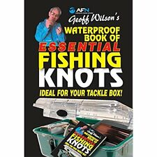 Geoff Wilson's Waterproof Book of Essential Fishing Knots Geoff Wilson