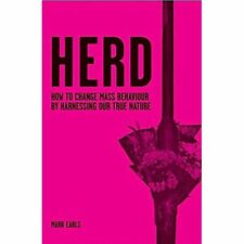 Herd: How to Change Mass Behaviour by Harnessing Our True Nature Mark Earls