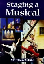Staging a Musical (Stage and Costume) (Backstage), White, Matthew 0713648961