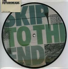 """Futureheads 7"""" vinyl picture disc single Skip To The End UK 679L128"""