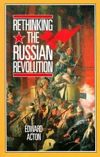 Rethinking the Russian Revolution By Edward Acton