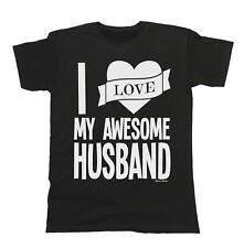 I Love My Awesome Husband T-Shirt Mens Ladies Unisex Fit Funny