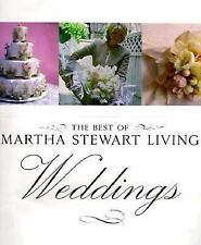 The Best of Martha Stewart Living: The Best of Martha Stewart Living Weddings...