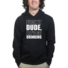 F*CK It Let's Drink Drinking Party Sweatshirt Hoodie Shirt