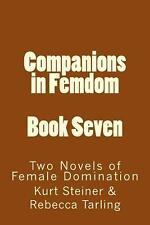 Companions in Femdom - Book Seven: Two Novels of Female Domination by Stephen Gl