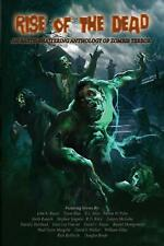 Rise of the Dead: An Earth-Shattering Anthology of Zombie Terror by John Russo P