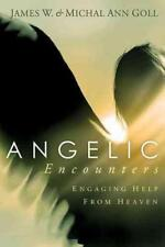 ANGELIC ENCOUNTERS - GOLL, JAMES W./ GOLL, MICHAL ANN - NEW PAPERBACK BOOK