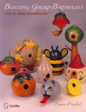 BUILDING GOURD BIRDHOUSES WITH THE FAIRY GOURDMOTHER - NEW PAPERBACK BOOK