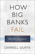 How Big Banks Fail and What to Do about It by Darrell Duffie (English) Hardcover