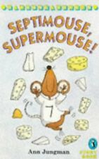 Septimouse, Supermouse! (Young Puffin Story Books) by Jungman, Ann 0140346317