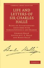 Life and Letters of Sir Charles Halle: Being an ... by Halle, Charles 1108001823