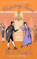 Perfecting Fiona (School for Manners) by Beaton, M.C. 1780333129 The Fast Free