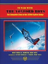 To War With the Yoxford Boys: The Complete Story of the 357th Fighter Group...