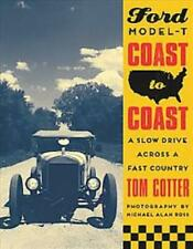 FORD MODEL T COAST TO COAST - COTTER, TOM/ FORD, HENRY, III (FRW) - NEW HARDCOVE
