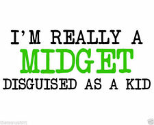 New Cute I'm Really a Midget Disguised As A Kid Kids T-Shirt Infant Toddler