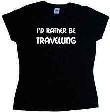 I'd Rather Be Travelling Ladies T-Shirt