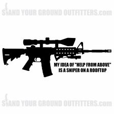 AR15 My Idea Of Help From Above Is A Sniper On A Rooftop Decal Sticker