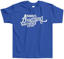 Most Amazing Brother Ever Toddler T-Shirt Tee Sibling Love Cute Sister Bro Best