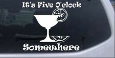 Its Five Oclock Somewhere Car or Truck Window Laptop Decal Sticker
