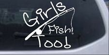 Girls Fish Too Angled Rod Fishing Car or Truck Window Laptop Decal Sticker