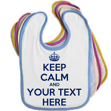 KEEP CALM & ?? (OWN TEXT HERE) BABY BIB -ANY TEXT/ EDGE COLOUR *BABIES GIFT*