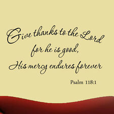 Give Thanks to the Lord for He is Good Bible Wall Quote Psalm 118:1 Wall Decal