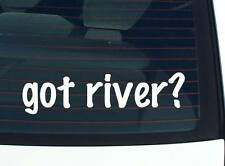 got river? SPORTS RAFTING KAYAK CANOE FUNNY DECAL STICKER ART WALL CAR CUTE