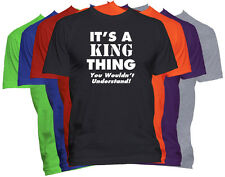 It's A KING Thing T-Shirt You Wouldn't Understand Tee Family Reunion