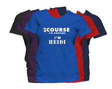HEIDI First Name Women's T-Shirt Of Course I'm Awesome Ladies Tee