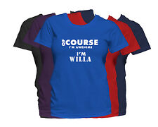 WILLA First Name Women's T-Shirt Of Course I'm Awesome Ladies Tee