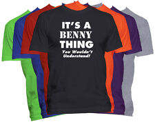 It's A BENNY Thing T-Shirt You Wouldn't Understand Tee FIRST NAME Shirt