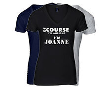 JOANNE Women's First Name T-Shirt V-Neck Ladies Tee  Of Course I'm Awesome