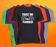 Trust Me I'm A Plumber T Shirt  Career Occupation Profession Tee