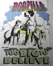 Big Dogs T Shirt Godzilla Dogzilla Too Big Believe M L XL 2X 3X 4X 5X 6X White