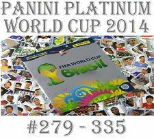 #279-335 Panini PLATINUM World Cup 2014 COSTA RICA / ENGLAND / ITALY stickers