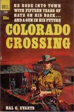 Hal G. Evarts: Colorado Crossing. : Dell [Canadian] 824551